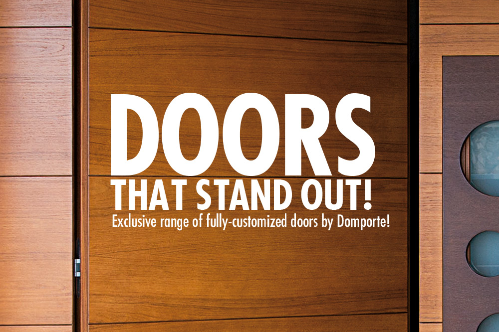 & Exclusive range of fully-customized doors by Domporte! - Domporte